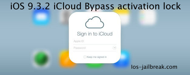 iOS 9.3.2 iCloud Bypass activation lock