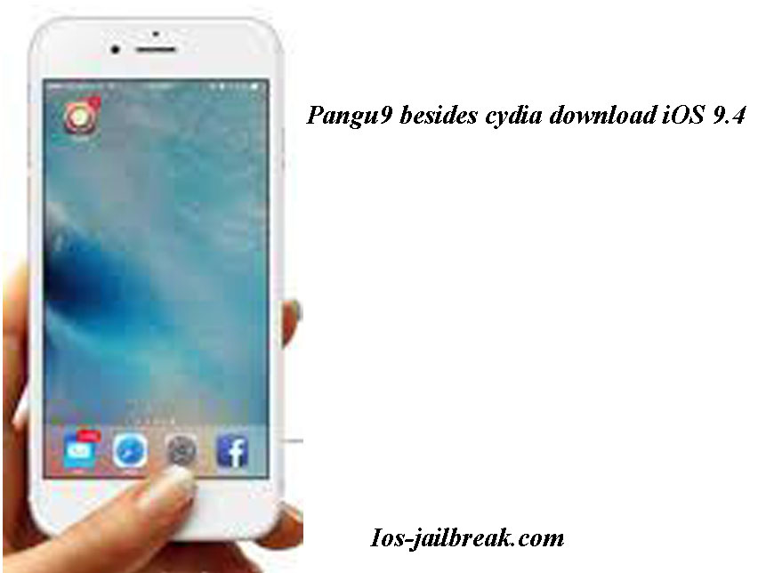 Pangu9 besides cydia download iOS 9.4