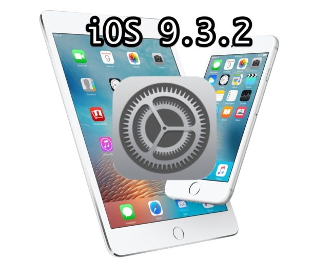 IPSW iOS 9.3.2 Download Links