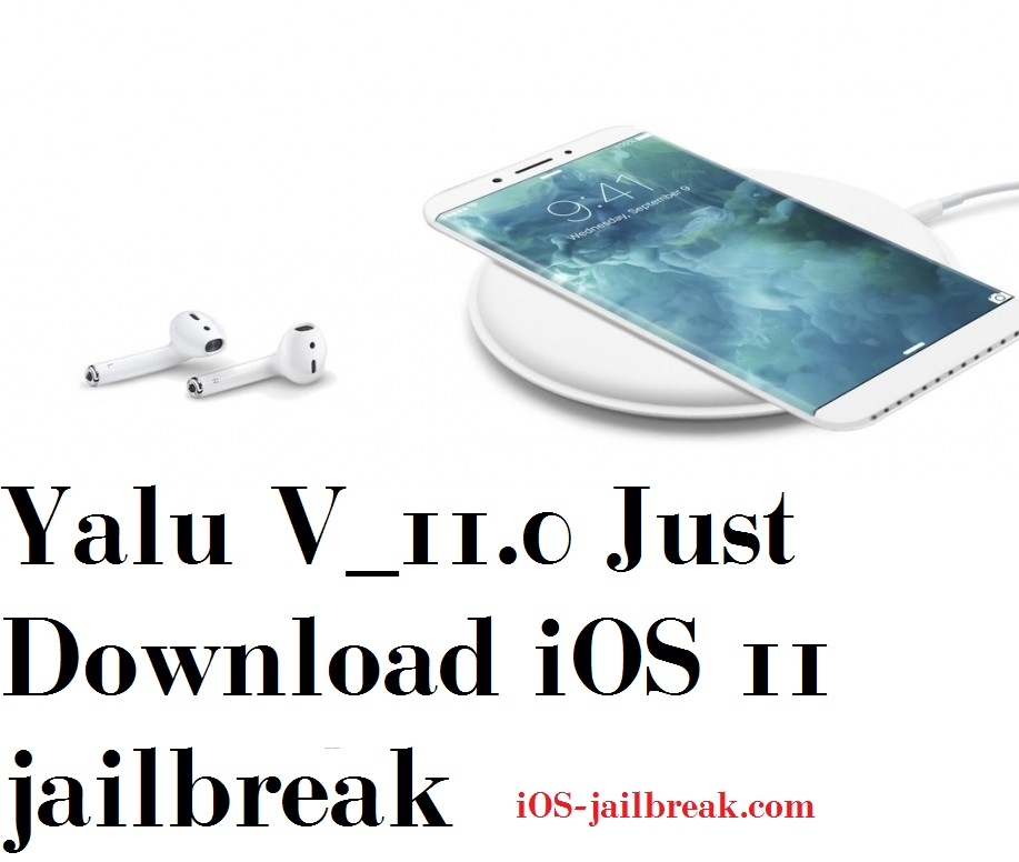 Yalu V_11.0 Just Download iOS 11 jailbreak