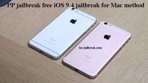 Mac jailbreak iOS 9.4